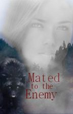Mated To The Enemy by StoryReader1996