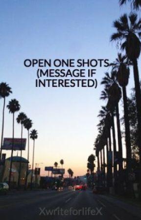 One Shots (OPEN) by XwriteforlifeX