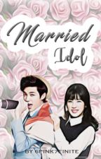 Married Idol (WooRong/Pinkfinite)[COMPLETED] by amazingwannabe