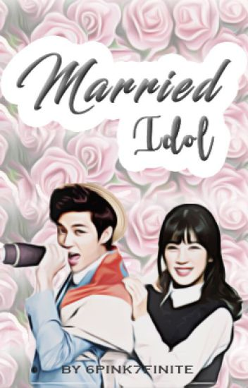 Married Idol (WooRong/Pinkfinite)[COMPLETED]