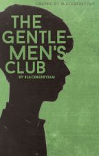 The Gentlemen's Club by blackberryjam