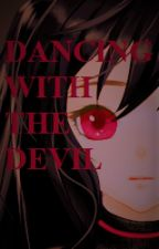 Dancing with the Devil by CheeChan2001