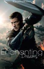 Enchanting Dreams (Steve Rogers/Captain America/Avengers Fan-Fiction) by KaralineKitten