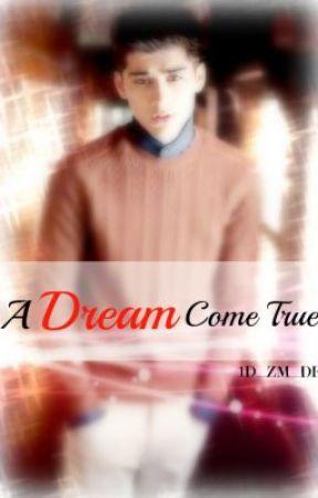 A Dream Come True(One Direction//Zayn Malik Fanfic) by 1D_ZM_DF