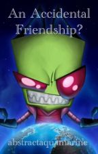 An Accidental Friendship? :  An Invader Zim Fanfiction by xXCatsaremySenpaiXx