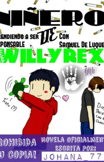 Niñero De Willyrex [Wigetta] {Lemmon} {{Wattys2016}}