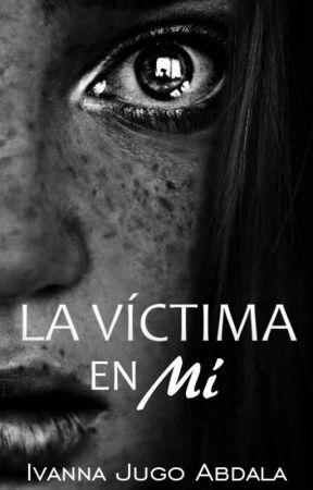La víctima en mí © by IvannaJugoAbdala