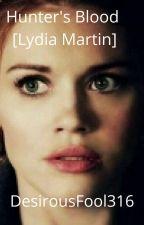 Hunter's Blood  Lydia Martin  by DesirousFool316