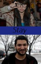 ***DISCOUNTINUED*** Stay (An UberHaxorNova FanFiction) by xXSilentMelodyXx