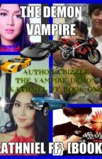 The Vampire Demon (KathNiel FF) [Book 1] by Crizzle_Olcese_26_4