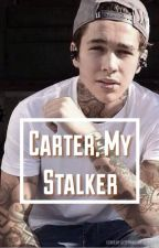 Carter my stalker by carinaafuentes