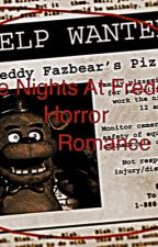 A Five Nights at Freddy's Horror Romance by iamacityinaustralia