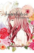 Imperfection of a Perfectionist by ladylo97