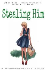 DM: Stealing Him (SOON) by SinyoraKate