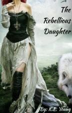 She Wolf: (book 2) The Rebellious Daughter by Straw_Stuffer_3
