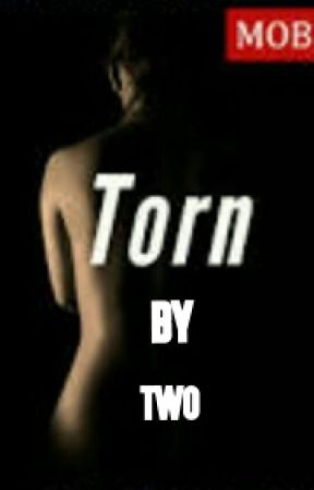 Torn by Two by tenderkiss_2012