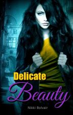 Delicate Beauty (Menage, RH) ● A Lovely Dearest Novel by anuracarbray