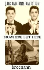 Nowhere To Go But Here (Finn and Jack fanfiction) by breenann