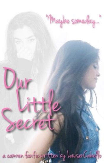 Our Little Secret (Camren)