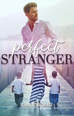 Perfect Stranger (Published - WATTYS 2016 winner) by Gretisbored