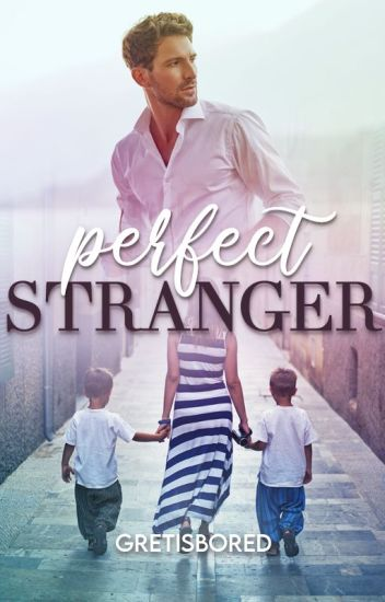 Perfect Stranger (Published - WATTYS 2016 winner)