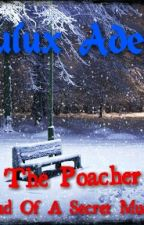 The Poacher: End Of A Secret Murder (Seri-2) by Luluxrivandy