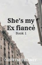 She's My Ex Fiancé Book1 'BiGuel' (Completed) (Editing) by _aympatriz