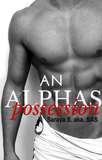 An Alphas Possession