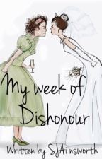 My Week of Dishonour by SJAinsworth