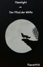 Moonlight - Der Pfad der Wölfe by There2910
