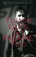 Tough Guys Go INSANE Too (Skillet Fanfic) by TheTwistedOne13
