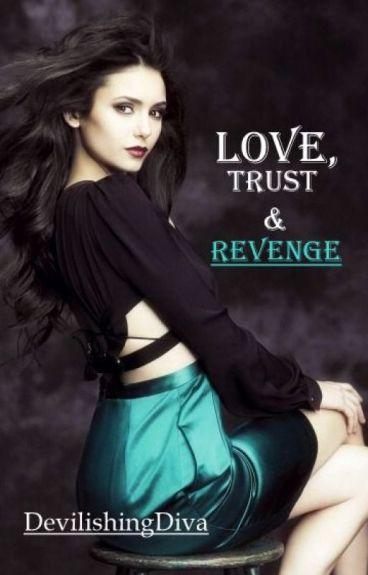 Love, Trust & Revenge [ON HOLD]