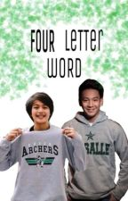 Four Letter Word (Thomas Torres - Ara Galang Fanfiction) by imeynonymous