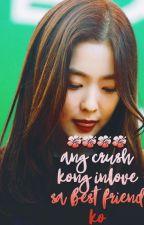 ❄️ Ang Crush kong Inlove sa Best Friend ko  » vrene by panbaeks