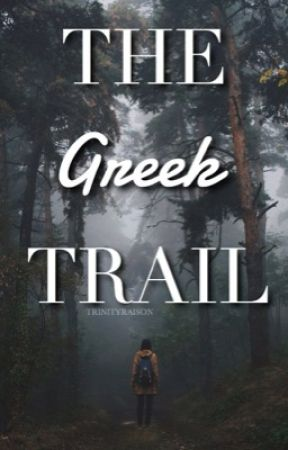 The Greek Trail // complete // by TrinityRaison