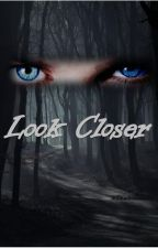 Look Closer by Frenchpoodle-in-love