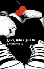 Love, With A Side Of Converse ♥ by CokiezMonzterzXoXo