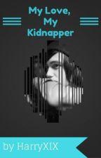 My Love, My Kidnapper [kellic] by RiahXIX