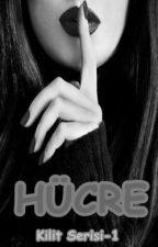 HÜCRE (Kilit Serisi 1)  by merve_krms
