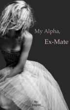 My Alpha, Ex-Mate by __Inspire__
