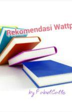 Rekomendasi Wattpad by fabelcallis