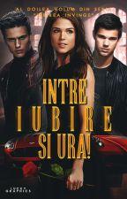 Intre Iubire si Ura ! (Vol II ) by Zuzuu18