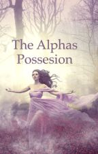 The alphas possession by hannahparkerr