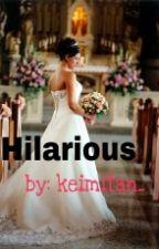 Hilarious by Keimitan_