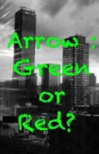 Arrow: Green or Red ? by Ana-et-ses-histoires