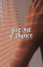 Give Me A Chance (Dramione Fanfic) by DramionesKingdom