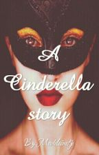 A Cinderella Story by Madeleinetje