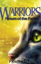 Return of the Fallen- a Warriors fanfic by frostfire321