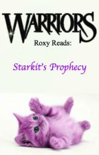 Roxy Reads: Starkit's Prophecy by Roxy_Universe