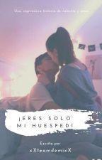 ¡Eres sólo mi Huésped! by xXteamDemixX